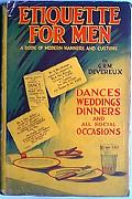 ETIQUETTE FOR MEN : A BOOK OF MODERN MANNERS AND CUSTOMS.