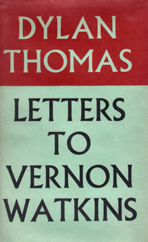 THOMAS, Dylan (Dylan Marlais), 1914-1953 : LETTERS TO VERNON WATKINS.