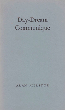 SILLITOE, Alan, 1928-2010 : DAY-DREAM COMMUNIQUÉ.