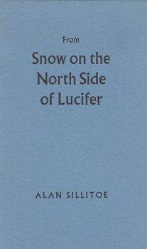 SILLITOE, Alan, 1928-2010 : FROM SNOW ON THE NORTH SIDE OF LUCIFER.