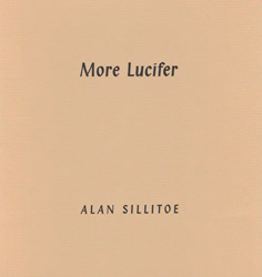 SILLITOE, Alan, 1928-2010 : MORE LUCIFER.