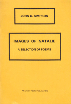 SIMPSON, John G. (John Gregory), 1928- : IMAGES OF NATALIE : A SELECTION OF POEMS.
