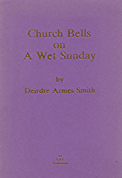 SMITH, Deirdre Armes, 1922-2009 : CHURCH BELLS ON A WET SUNDAY.