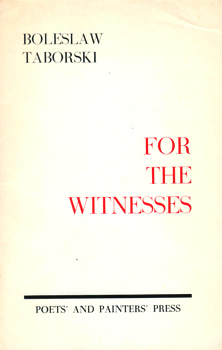 TABORSKI, Boleslaw, 1927-2010 : FOR THE WITNESSES.