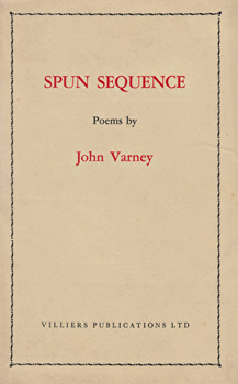 VARNEY, John (John Cushing), 1888-1967 : SPUN SEQUENCE : POEMS.
