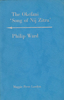 WARD, Philip, 1938- : THE OKEFANI 'SONG OF NIJ ZITRU'.