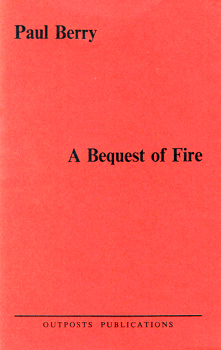 BERRY, Paul, 1953- : A BEQUEST OF FIRE.