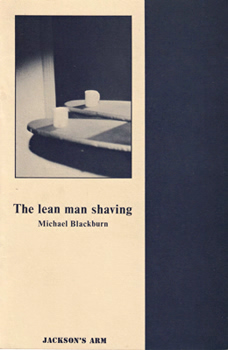 BLACKBURN, Michael, 1954- : THE LEAN MAN SHAVING.