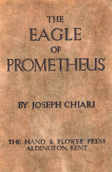 CHIARI, Joseph, -1989 : THE EAGLE OF PROMETHEUS.