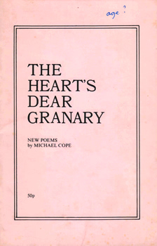 COPE, Michael, 1941- : THE HEART'S DEAR GRANARY : NEW POEMS.