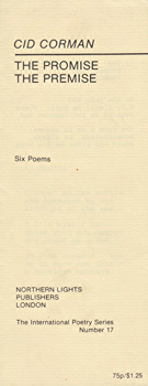 CORMAN, Cid (Sidney), 1924-2004 : THE PROMISE : THE PREMISE : SIX POEMS.