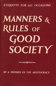 """A MEMBER OF THE ARISTOCRACY� : MANNERS AND RULES OF GOOD SOCIETY."