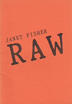 FISHER, Janet, 1943- : RAW : POEMS.