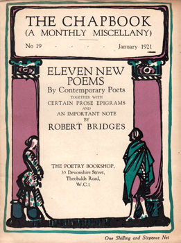 MONRO, Harold (Harold Edward), 1879-1932 – editor : ELEVEN NEW POEMS BY CONTEMPORARY POETS TOGETHER WITH CERTAIN PROSE EPIGRAMS AND AN IMPORTANT NOTE BY ROBERT BRIDGES. THE CHAPBOOK (A MONTHLY MISCELLANY) NUMBER 19. JANUARY 1921.