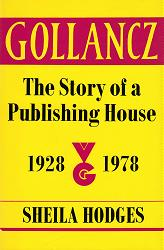 HODGES, Sheila : GOLLANCZ : THE STORY OF A PUBLISHING HOUSE 1928-1978.