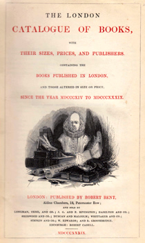 THE LONDON CATALOGUE OF BOOKS, WITH THEIR SIZES, PRICES, AND PUBLISHERS. CONTAINING THE BOOKS PUBLISHED IN LONDON, AND THOSE ALTERED IN SIZE OR PRICE, SINCE THE YEAR MDCCCXIV TO MDCCCXXXIX.