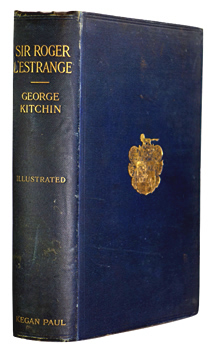 KITCHIN, George : SIR ROGER L'ESTRANGE : A CONTRIBUTION TO THE HISTORY OF THE PRESS IN THE SEVENTEENTH CENTURY.