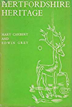 CARBERY, Mary (Lady Mary Toulmin), 1867-1949 & GREY, Edwin : HERTFORDSHIRE HERITAGE : OURSELVES AND OUR WORDS.