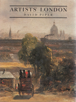 PIPER, David (Sir David Towry), 1918-1990 : ARTISTS' LONDON.