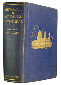 SINCLAIR, William Macdonald, 1850-1917 : MEMORIALS OF ST. PAUL'S CATHEDRAL.