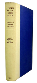 OXFORD BIBLIOGRAPHICAL SOCIETY : STUDIES IN THE BOOK TRADE : IN HONOUR OF GRAHAM POLLARD.