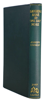 CONRAD, Joseph, 1857-1924 : LAUGHING ANNE & ONE DAY MORE : TWO PLAYS.