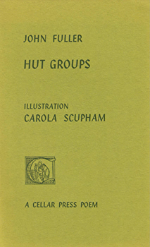FULLER, John, 1937- : [COVER TITLE] HUT GROUPS.