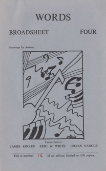 KIRKUP, James (James Falconer), 1918-2009 ; WHITE, Eric Walter & NANGLE, Julian : WORDS : BROADSHEET FOUR.