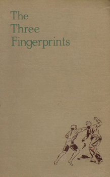 MITCHELL, Gladys (Gladys Maude Winifred), 1901-1983 : THE THREE FINGERPRINTS : A DETECTIVE STORY FOR BOYS AND GIRLS.
