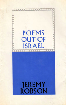 ROBSON, Jeremy (Jeremy Michael), 1939- : POEMS OUT OF ISRAEL.