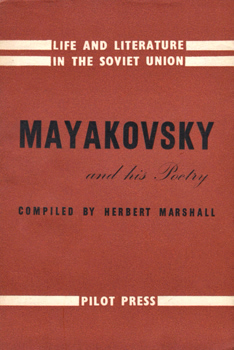 MAYAKOVSKY, Vladimir (Vladimir Ilyushchenko), 1893-1930 : MAYAKOVSKY AND HIS POETRY.