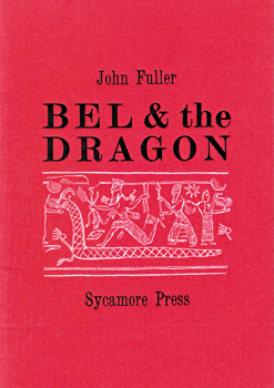 FULLER, John, 1937- : BEL AND THE DRAGON : THE 1977 OXFORD PRIZE POEM ON A SACRED SUBJECT.