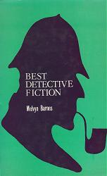 BARNES, Melvyn (Melvyn Peter), 1942- : BEST DETECTIVE FICTION : A GUIDE FROM GODWIN TO THE PRESENT.