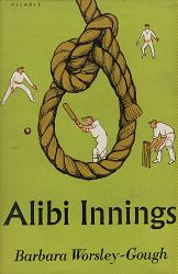 WORSLEY-GOUGH, Barbara (Barbara Kathleen), 1903-1961 : ALIBI INNINGS.