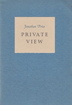 PRICE, Jonathan, 1931-1985 : PRIVATE VIEW.