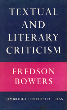 BOWERS, Fredson (Fredson Thayer), 1905-1991 : TEXTUAL & LITERARY CRITICISM.