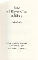 BOWERS, Fredson (Fredson Thayer), 1905-1991 : ESSAYS IN BIBLIOGRAPHY, TEXT, AND EDITING.