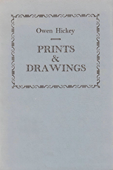 HICKEY, Owen (Thomas James Owen), 1924-2000 : PRINTS AND DRAWINGS : POEMS.