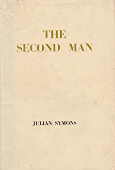 SYMONS, Julian (Julian Gustave), 1912-1994 : THE SECOND MAN : POEMS.