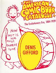 GIFFORD, Denis, 1927-2000 : THE AMERICAN COMIC BOOK CATALOGUE : THE EVOLUTIONARY ERA 1884-1939.