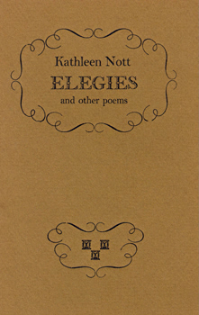 NOTT, Kathleen (Kathleen Cecilia), 1905-1999 : ELEGIES AND OTHER POEMS.