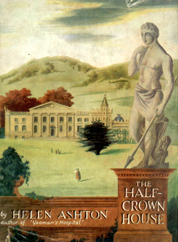 ASHTON, Helen (Helen Rosaline), 1891-1958 : THE HALF-CROWN HOUSE.