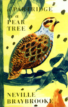 A PARTRIDGE IN A PEAR TREE : A CELEBRATION FOR CHRISTMAS ARRANGED BY NEVILLE BRAYBROOKE.