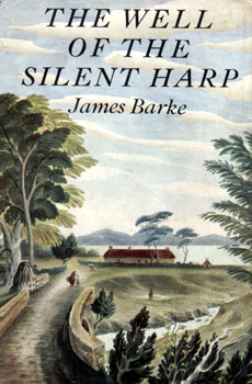 BARKE, James, 1905-1958 : THE WELL OF THE SILENT HARP : A NOVEL OF THE LIFE AND LOVES OF ROBERT BURNS.
