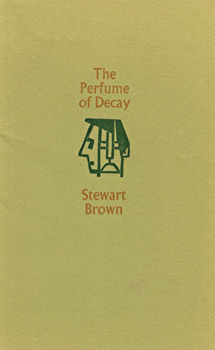 BROWN, Stewart, 1951- : THE PERFUME OF DECAY.