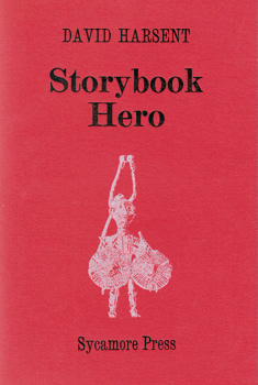 HARSENT, David, 1942- : STORYBOOK HERO.