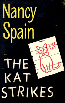 SPAIN, Nancy (Nancy Brooker), 1917-1964 : THE KAT STRIKES.