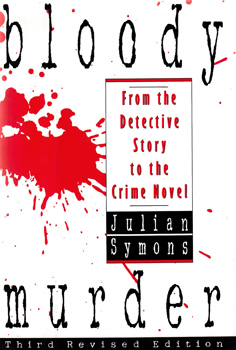 SYMONS, Julian (Julian Gustave), 1912-1994 : BLOODY MURDER. FROM THE DETECTIVE STORY TO THE CRIME NOVEL.