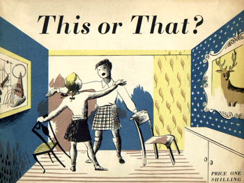 THIS OR THAT? BY WYNDHAM GOODDEN. ILLUSTRATED BY BARBARA JONES.