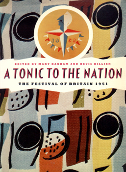 A TONIC TO THE NATION : THE FESTIVAL OF BRITAIN 1951. WITH A PROLOGUE By ROY STRONG.